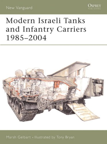 Modern Israeli Tanks and Infantry Carriers 1985-2004 (New Vanguard)