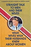 Straight Talk to Men and Their Wives (0849902606) by Dobson, James C.