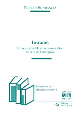 Intranet un nouvel outil de communication au sein de l entrepris (French Edition)