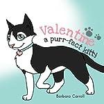 Valentine: A Purr-fect Kitty | Barbara Carroll