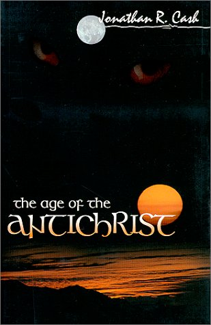 The Age of the Antichrist, Cash, Jonathan R.