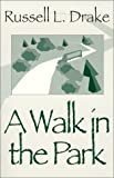 A Walk in the Park: Poems (0965700704) by Russell L. Drake