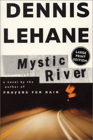 Mystic River: A Novel, Dennis Lehane