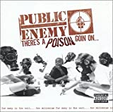 PUBLIC ENEMY There's a Poison Goin On...