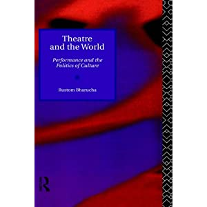 Theatre and the World: Performance and the Politics of Culture (Paperback)