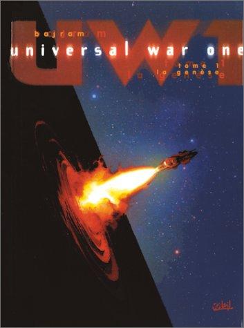 Universal War One, tome 1 : La Genèse
