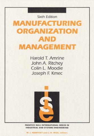 Manufacturing Organization And Management (6th Edition)
