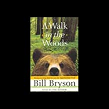 A Walk in the Woods Audiobook by Bill Bryson Narrated by Bill Bryson