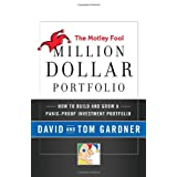 Motley Fool Million Dollar Portfolio: How to Build and Grow Your Own Seven-figure Portfolioby Dave Gardner