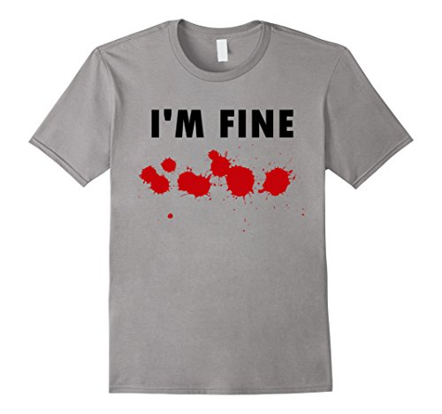 I'm Fine Bloody T- Shirt - Male XL - Slate