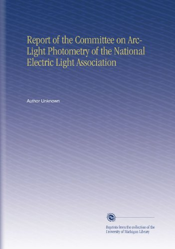 Report Of The Committee On Arc-Light Photometry Of The National Electric Light Association