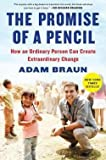 img - for The Promise of a Pencil : How an Ordinary Person Can Create Extraordinary Change (Hardcover)--by Adam Braun [2014 Edition] ISBN: 9781476730622 book / textbook / text book