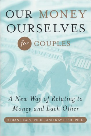 Our Money Ourselves for Couples: A New Way of Relating to Money and Each Other (Capital Ideas)