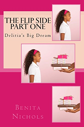 The Flip Side Part One: Delitia's Big Dream: Volume 1