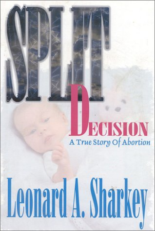 Split Decision: A True Story of Abortion