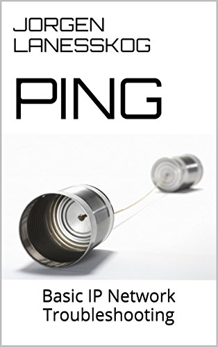 ping-basic-ip-network-troubleshooting-need-to-know-basis-book-1-english-edition