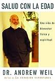 Salud Con La Edad: Una Vida de Bienestar Fisico y Espiritual (Vintage Espanol) (0307275612) by Weil, Andrew