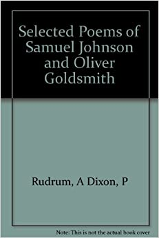 Selected Poems of Samuel Johnson and Oliver Goldsmith.: A ...