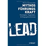 Mythos Fhrungskraft: Konzepte, Tugenden, Erfolgsgeheimnissevon &#34;Werner Katzengruber&#34;
