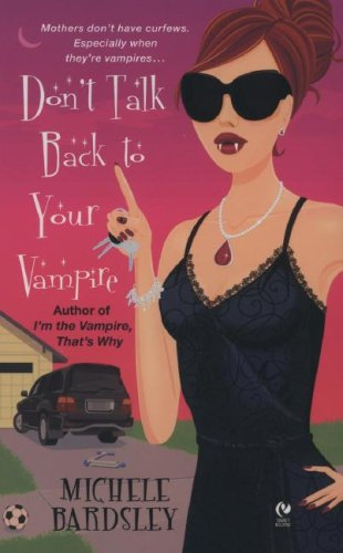 Image for Don't Talk Back To Your Vampire (Signet Eclipse)
