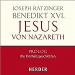 Jesus von Nazareth, Prolog: Die Kindheitsgeschichten | Joseph Ratzinger