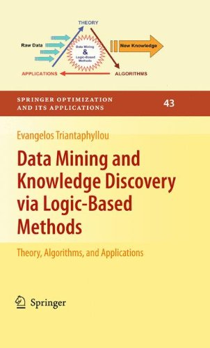 Data Mining and Knowledge Discovery via Logic-Based Methods: Theory, Algorithms, and Applications (Springer Optimization and Its Applications)