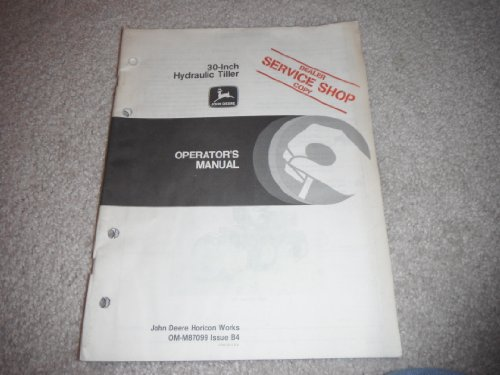 John Deere Dealers Copy Operator's Manual 30-inch Hydraulic Tiller-1979