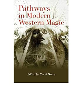 Pathways in Modern Western Magic: Nevill Drury: 9780984372997: Amazon.com: Books