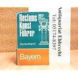 Reclams Kunstführer. Deutschland, Band 1: Bayern Baudenkmäler