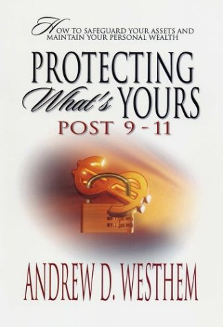 Protecting What's Yours Post 9-11, ANDREWS D. WESTHEM
