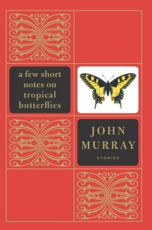 Few Short Notes on Tropical Butterflies : Stories, JOHN MURRAY