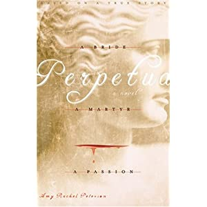 Perpetua: A Bride, a Martyr, a Passion