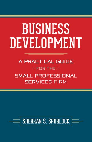 Business Development : A Practical Guide for the Small Professional Services Firm (Business Development Kindle compare prices)