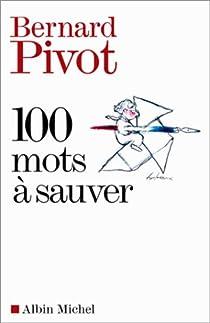 100 mots à sauver par Pivot
