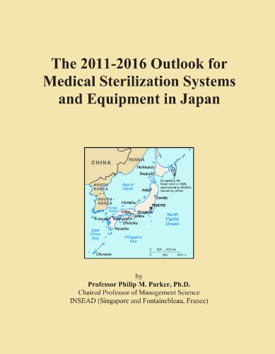The 2011-2016 Outlook for Medical Sterilization Systems and Equipment in Japan