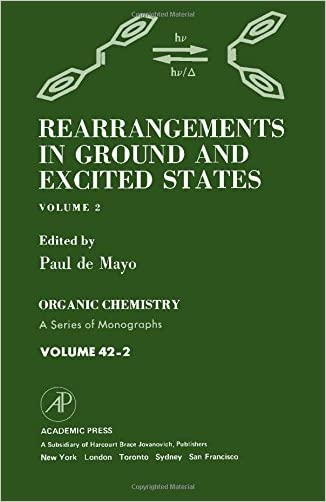 Rearrangements in Ground and Excited States 2 (Organic Chemistry, a Series of Monographs) written by Paul De Mayo