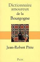 Dictionnaire amoureux de la bourgogne
