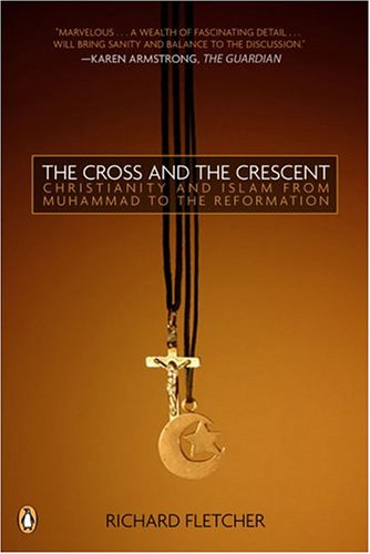 The Cross and The Crescent: The Dramatic Story of the Earliest Encounters Between Christians and Muslims PDF