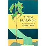 "A New Humanism: The University Addresses of Daisaku Ikedavon ""Daisaku Ikeda"""
