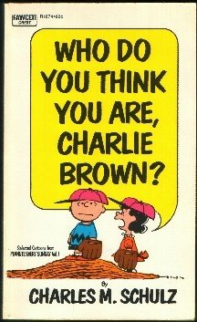 Image for Who do you think you are, Charlie Brown?: Selected Cartoons from Peanuts Every Sunday, vol. 1