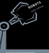 Robots: The MIT Press Essential Knowledge series Audiobook by John M. Jordan Narrated by Walter Dixon
