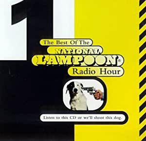 Buy This Box or We'll Shoot This Dog: The Best of the National Lampoon Radio Hour