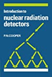 img - for Introduction to Nuclear Radiation Detectors book / textbook / text book