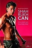 Shah Rukh Can - Das Leben des Superstars Shah Rukh Khan