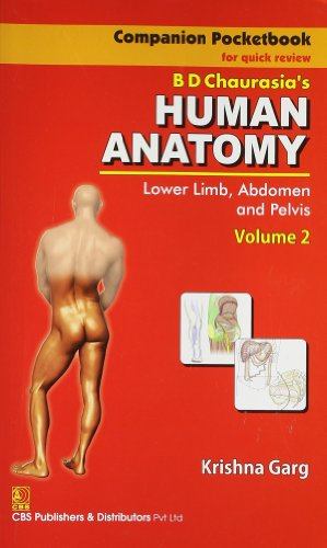 Companion Pocketbook for Quick Review B.D. Chaurasia's Human Anatomy: Lower Limb, Abdomen and Pelvis, Vol. 2