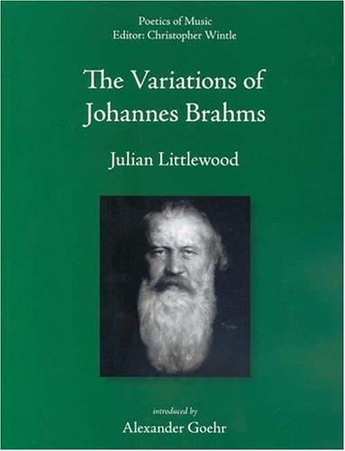 The Variations of Johannes Brahms (Poetics of Music)