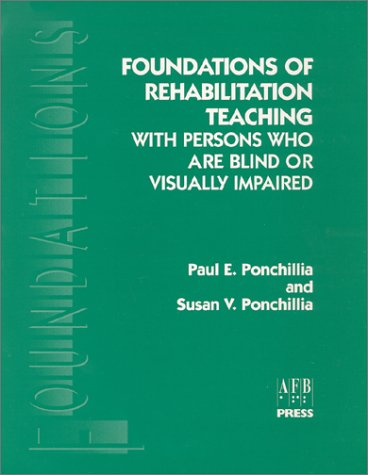 Foundations of Rehabilitation Teaching: With Persons Who...