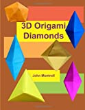 3D Origami Diamonds (1481022091) by Montroll, John