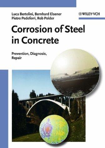 Corrosion Of Steel In Concrete: Prevention, Diagnosis, Repair