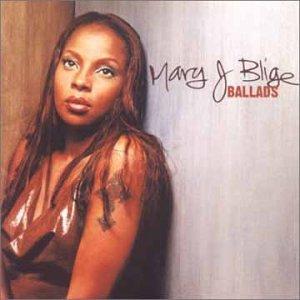 Mary J Blige - Ballads: Mary J Blige - Zortam Music